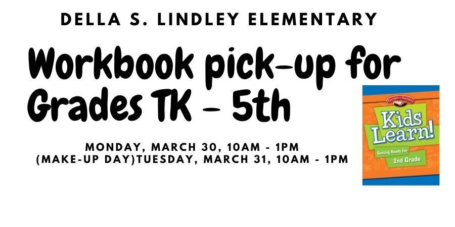 We have WORKBOOKS available for pick-up for grades TK - 5th